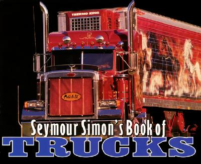 Seymour Simon's Book of Trucks By Simon, Seymour