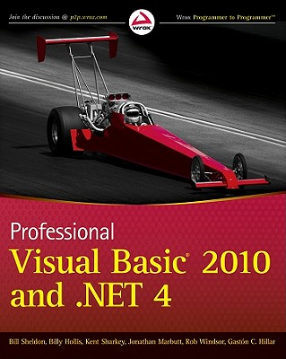 Professional Visual Basic 2010 and .NET 4 By Sheldon, Bill/ Hollis, Billy/ Sharkey, Kent/ Marbutt, Jonathan/ Windsor, Rob/ Hillar, Gaston