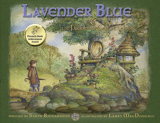 Lavender Blue and the Faeries of Galtee Wood By Richardson, Steve R./ Macdougall, Larry (ILT)